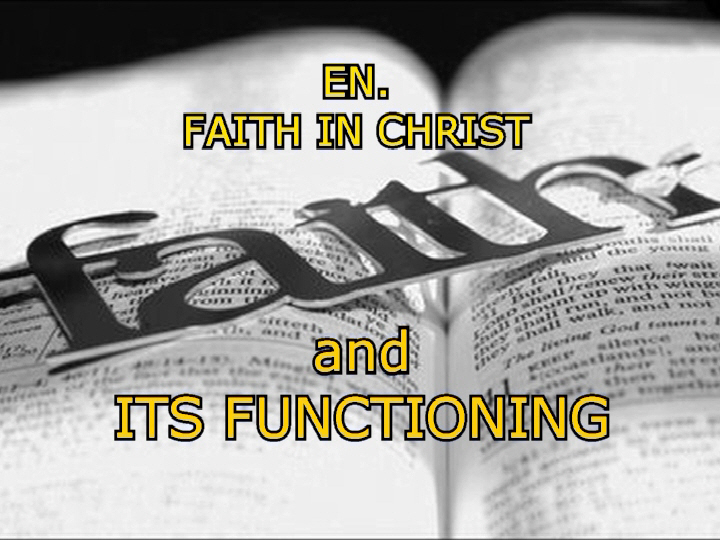 FAITH IN CHRIST and ITS FUNCTIONING